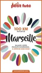100 KM AUTOUR DE MARSEILLE 2020 Petit Futé ebook by Dominique Auzias, Jean-Paul Labourdette