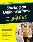 Starting an Online Business For Dummies ebook by Greg Holden