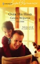 Over His Head ebook by Carolyn McSparren