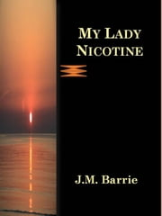 My Lady Nicotine ebook by J.m. Barrie