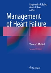 Management of Heart Failure - Volume 1: Medical ebook by Ragavendra R. Baliga,Garrie J Haas