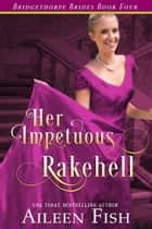 Her Impetuous Rakehell ebook by