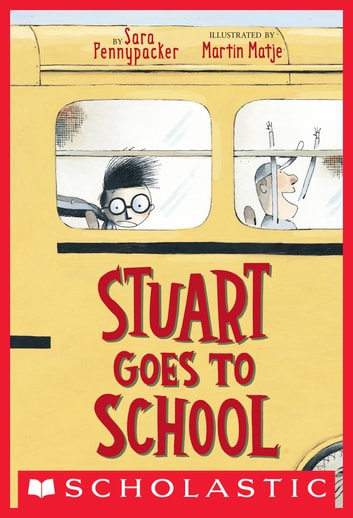 Stuart Goes to School ebook by Sara Pennypacker