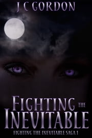 Fighting the Inevitable ebook by J C Gordon