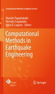 Computational Methods in Earthquake Engineering ebook by Manolis Papadrakakis,Michalis Fragiadakis,Nikos D. Lagaros