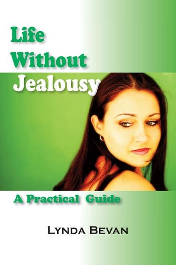 Life Without Jealousy - A Practical Guide ebook by Lynda Bevan