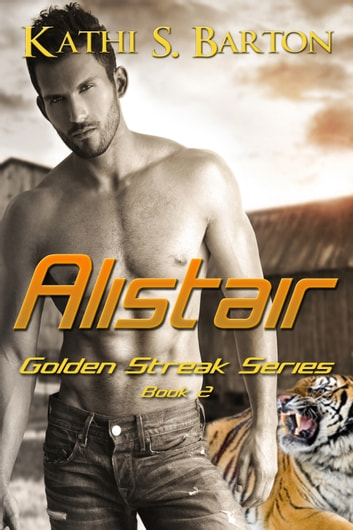 Alistair (Golden Streak Series #2) ebook by Kathi S Barton