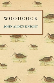 Woodcock ebook by John Alden Knight