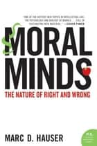 Moral Minds - The Nature of Right and Wrong ebook by Marc Hauser