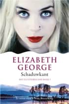 De Schaduwkant eBook by Elizabeth George