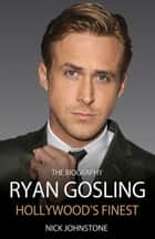 Ryan Gosling ebook by Nick Johnstone