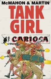 Tank Girl: Carioca #3 ebook by Alan C. Martin,Mick McMahon