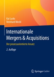 Internationale Mergers & Acquisitions - Der prozessorientierte Ansatz ebook by Kai Lucks,Reinhard Meckl