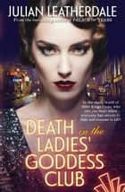 Death in the Ladies' Goddess Club ebook by Julian Leatherdale