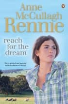 Reach for the Dream ebook by Anne McCullagh Rennie