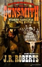 Wyoming Range War ebook by J.R. Roberts