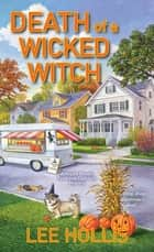 Death of a Wicked Witch ebook by Lee Hollis