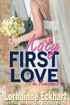 First Love ebook by Lorhainne Eckhart