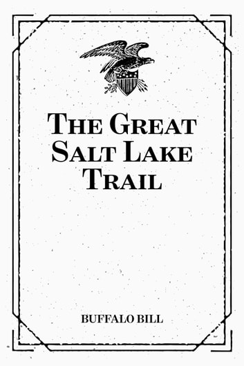 The Great Salt Lake Trail ebook by Buffalo Bill