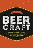 Beer Craft - The no-nonsense guide to making and enjoying damn good craft beer at home ebook by Jon Finch
