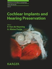 Cochlear Implants and Hearing Preservation ebook by Van de Heyning, P.