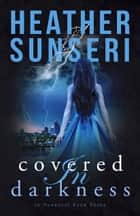 Covered in Darkness ebook by Heather Sunseri