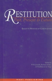 Restitution: Past, Present and Future - Essays in Honour of Gareth Jones ebook by William Cornish,Richard Nolan,Janet O'Sullivan,G J Virgo