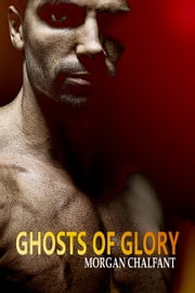 Ghosts of Glory (Book 1 Glory Series) ebook by Morgan Chalfant