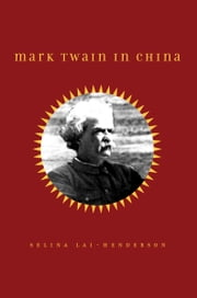 Mark Twain in China ebook by Selina Lai-Henderson