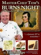 Master Chef Tom's Burns Night ebook by Tom Bridge