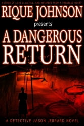 A Dangerous Return - A Novel ebook by Rique Johnson