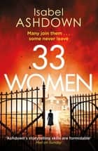 33 Women - 'A thoroughly compelling thriller' Mail on Sunday ebook by