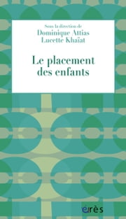 Le placement des enfants ebook by Lucette KHAIAT,Dominique ATTIAS