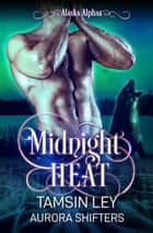 Midnight Heat ebook by