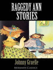 Raggedy Ann Stories - (Illustrated) ebook by John Gruelle