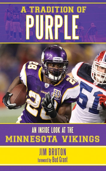 A Tradition of Purple - An Inside Look at the Minnesota Vikings eBook by Jim Bruton