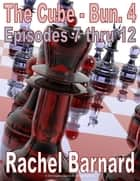 THE CUBE - BUNDLE #4 - EPISODES 7 thru 12 [THE CHRONICLES OF ATAXIA] (THE CUBE [BUNDLE PACKS]) ebook by Rachel Barnard, Patrick Lambert