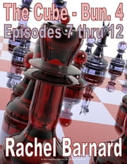 THE CUBE - BUNDLE #4 - EPISODES 7 thru 12 [THE CHRONICLES OF ATAXIA] (THE CUBE [BUNDLE PACKS]) ebook by Rachel Barnard,Patrick Lambert