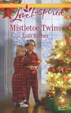 Mistletoe Twins ebook by Lois Richer