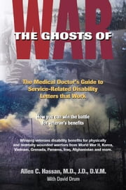The Ghosts of War: The Medical Doctor's Guide to Service-Related Disability Letters that Work ebook by Hassan, Allen Clarence