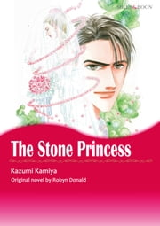 THE STONE PRINCESS (Mills & Boon Comics) - Mills & Boon Comics ebook by Robyn Donald,KAZUMI KAMIYA