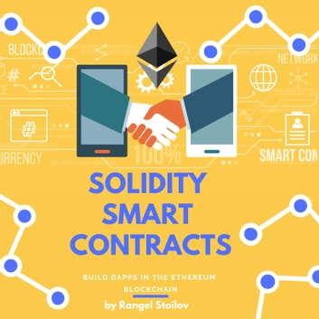 Solidity Smart Contracts: Build DApps In The Ethereum Blockchain audiobook by Rangel Stoilov