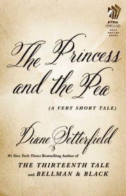 The Princess and the Pea - A Very Short Tale ebook by Diane Setterfield