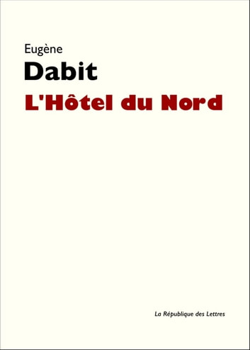 L'Hôtel du Nord eBook by Eugène Dabit