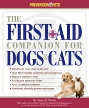 The First-Aid Companion for Dogs & Cats ebook by Amy D. Shojai