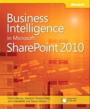 Business Intelligence in Microsoft SharePoint 2010 ebook by Norm Warren, Mariano Neto, John Campbell,...