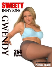 Sweety in Nylons Gwendy ebook by Brandon Carlscon