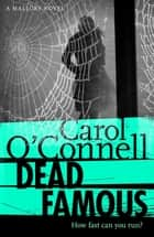 Dead Famous - Kathy Mallory: Book Seven ebook by Carol O'Connell