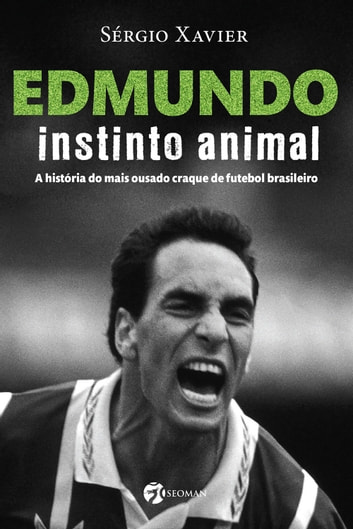 Edmundo – Instinto Animal ebook by Sérgio Xavier