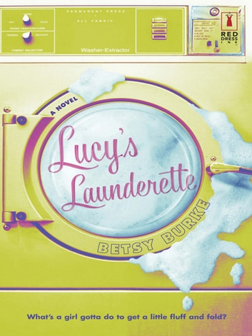 Lucy's Launderette ebook by Betsy Burke